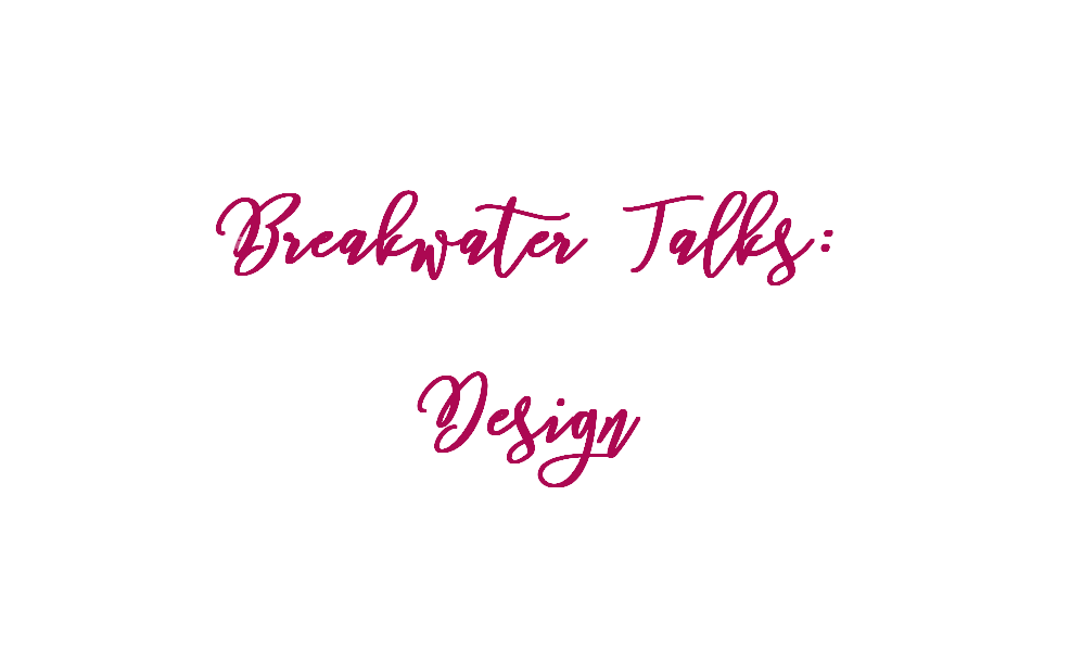 Breakwater Talks Design